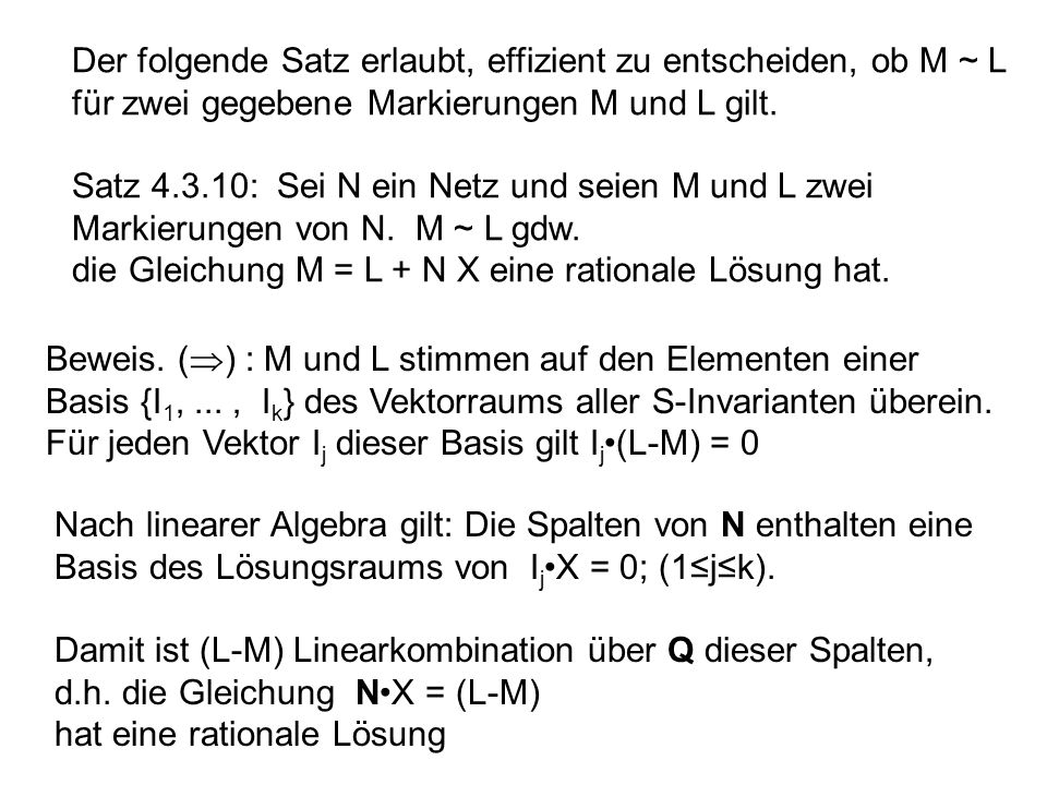Der folgende Satz erlaubt, effizient zu entscheiden, ob M ~ L für zwei gegebene Markierungen M und L gilt.