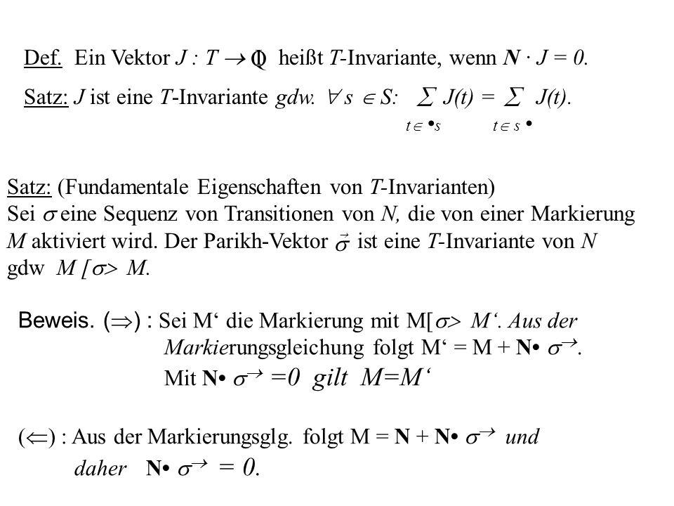 Def. Ein Vektor J : T  heißt T-Invariante, wenn N · J = 0. I Q
