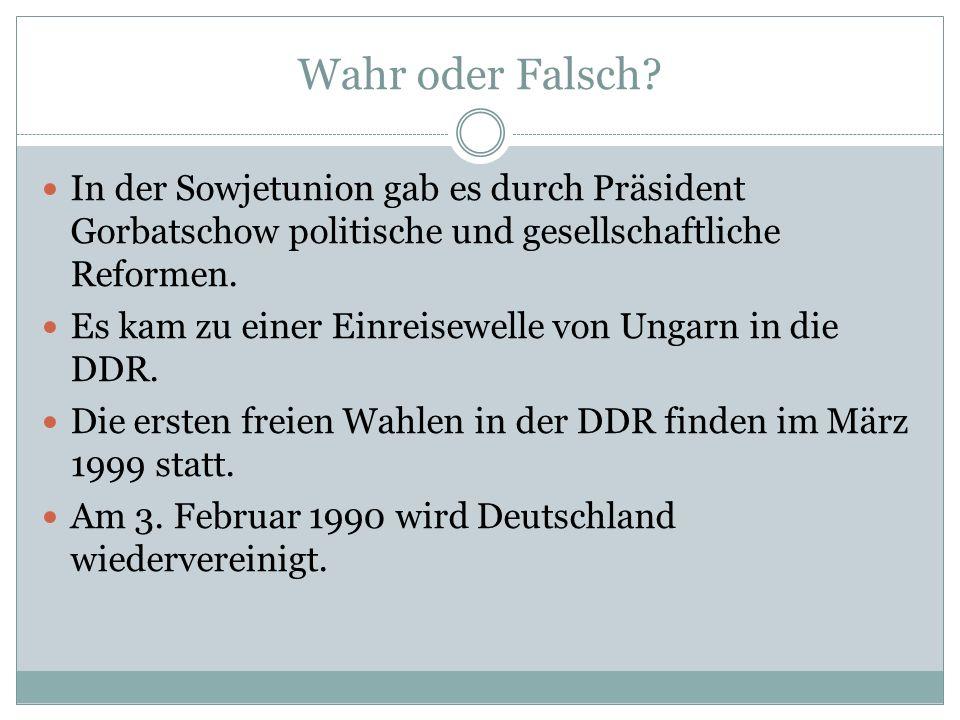 Wahr oder Falsch In der Sowjetunion gab es durch Präsident Gorbatschow politische und gesellschaftliche Reformen.