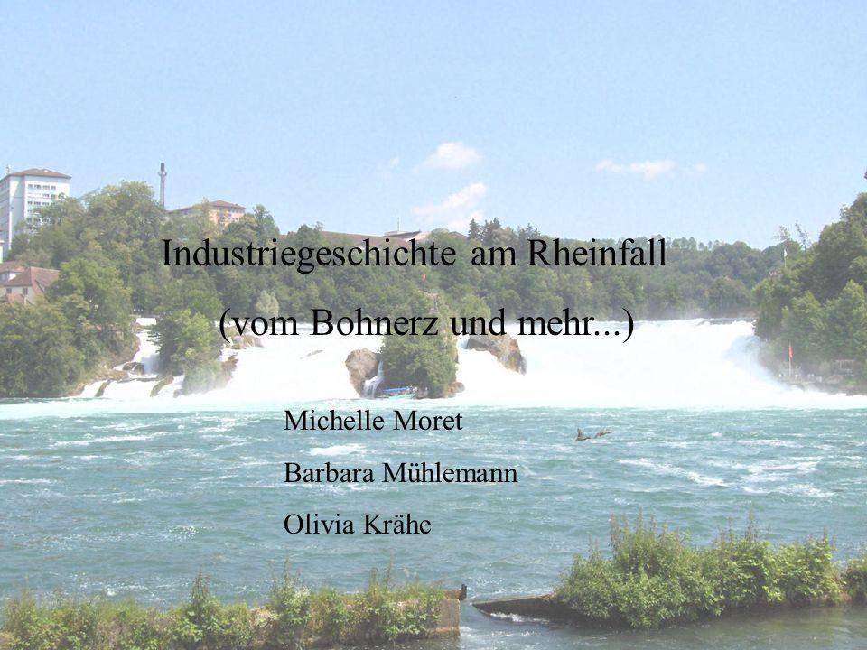 Industriegeschichte am Rheinfall (vom Bohnerz und mehr...)