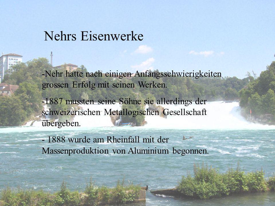 Nehrs Eisenwerke Nehr hatte nach einigen Anfangsschwierigkeiten grossen Erfolg mit seinen Werken.