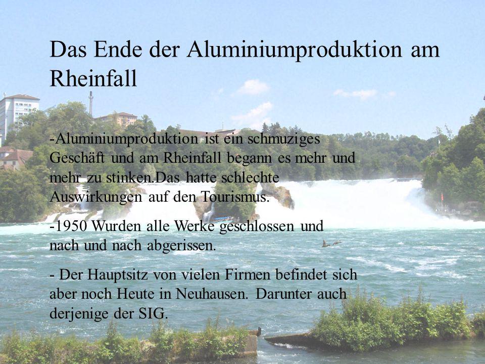 Das Ende der Aluminiumproduktion am Rheinfall