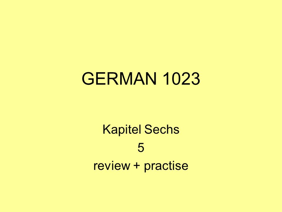 Kapitel Sechs 5 review + practise