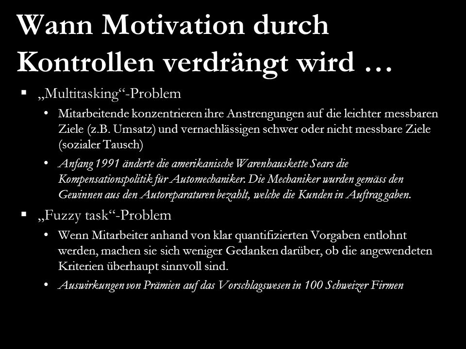 Wann Motivation durch Kontrollen verdrängt wird …