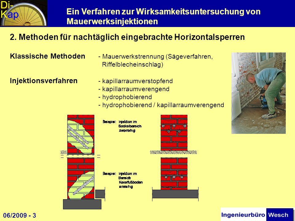 2. Methoden für nachtäglich eingebrachte Horizontalsperren Klassische Methoden - Mauerwerkstrennung (Sägeverfahren, Riffelblecheinschlag) Injektionsverfahren - kapillarraumverstopfend - kapillarraumverengend - hydrophobierend - hydrophobierend / kapillarraumverengend