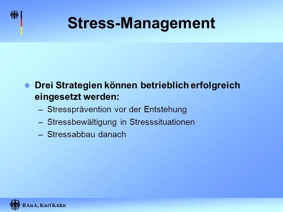 Stress-Management Drei Strategien können betrieblich erfolgreich eingesetzt werden: Stressprävention vor der Entstehung.