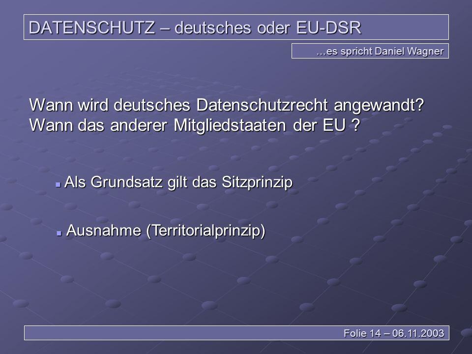 DATENSCHUTZ – deutsches oder EU-DSR