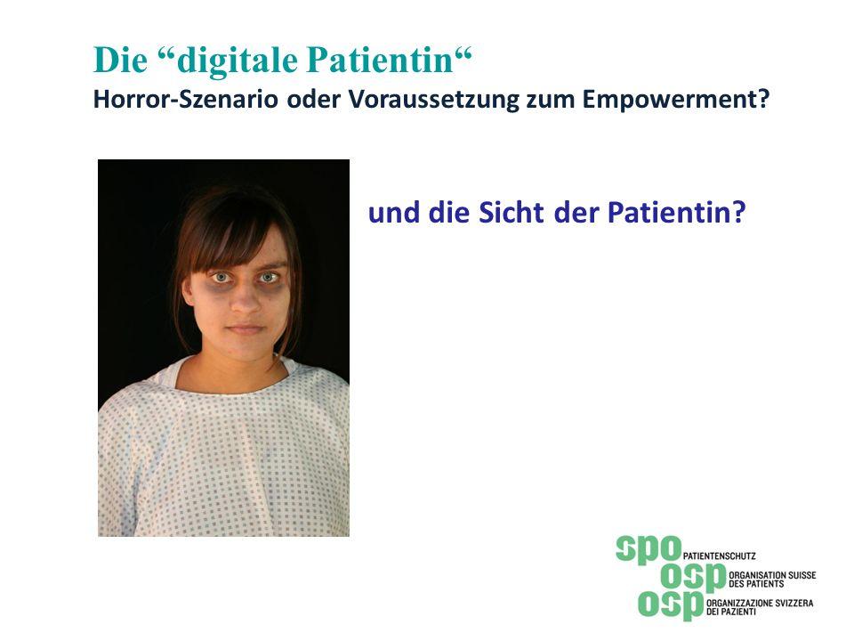 Die digitale Patientin Horror-Szenario oder Voraussetzung zum Empowerment