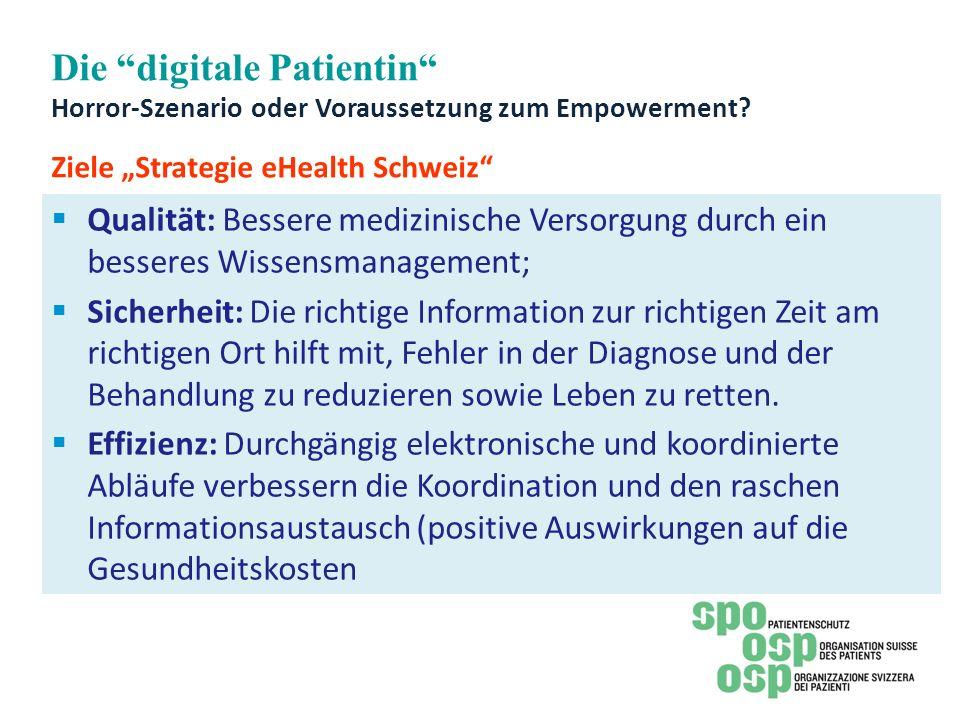 """Die digitale Patientin Horror-Szenario oder Voraussetzung zum Empowerment Ziele """"Strategie eHealth Schweiz"""