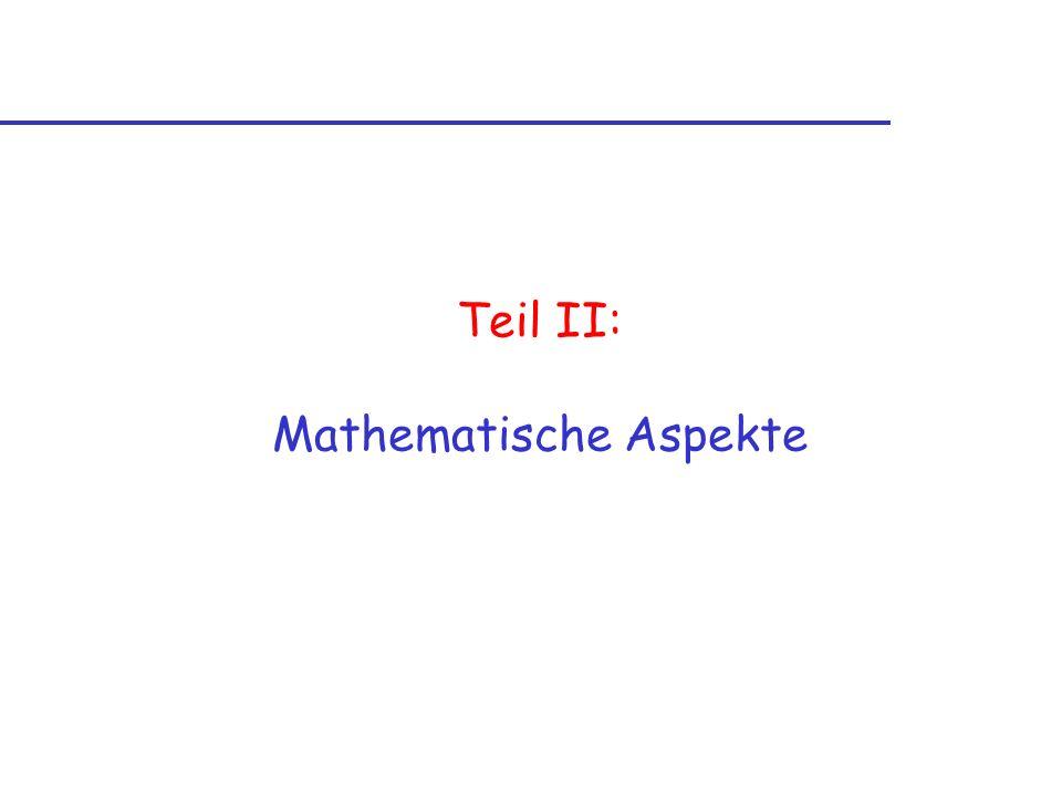 Teil II: Mathematische Aspekte