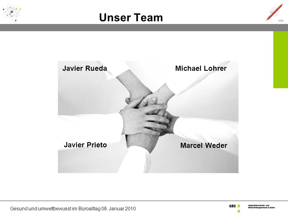 Unser Team Javier Rueda Michael Lohrer Javier Prieto Marcel Weder
