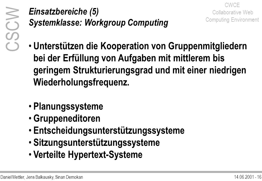 Einsatzbereiche (5) Systemklasse: Workgroup Computing.