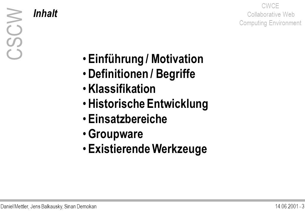 CSCW Einführung / Motivation Definitionen / Begriffe Klassifikation