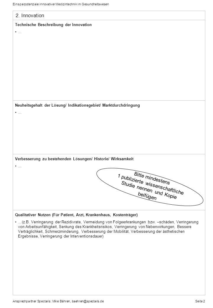 2. Innovation Technische Beschreibung der Innovation. … Neuheitsgehalt der Lösung/ Indikationsgebiet/ Marktdurchdringung.