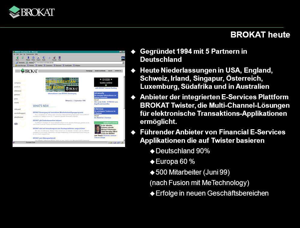 BROKAT heute Gegründet 1994 mit 5 Partnern in Deutschland