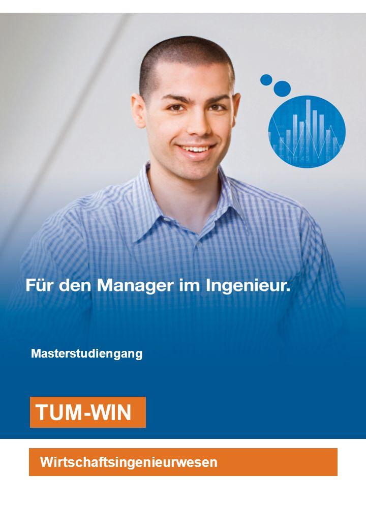 Masterstudiengang Masterstudiengang TUM-WIN Wirtschaftsingenieurwesen