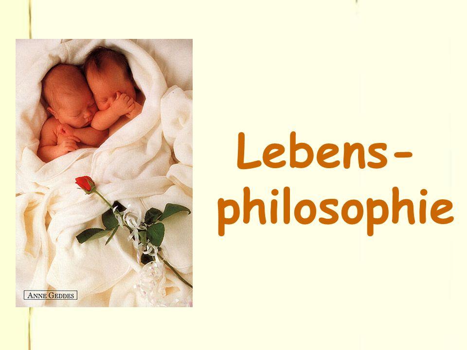 Lebens- philosophie