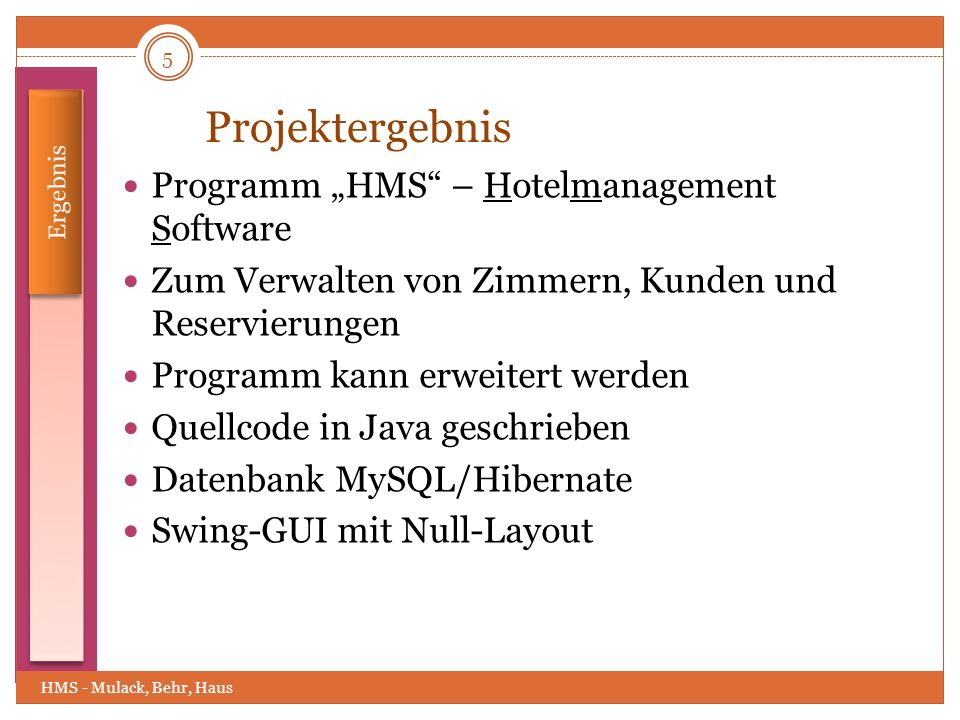 "Projektergebnis Programm ""HMS – Hotelmanagement Software"