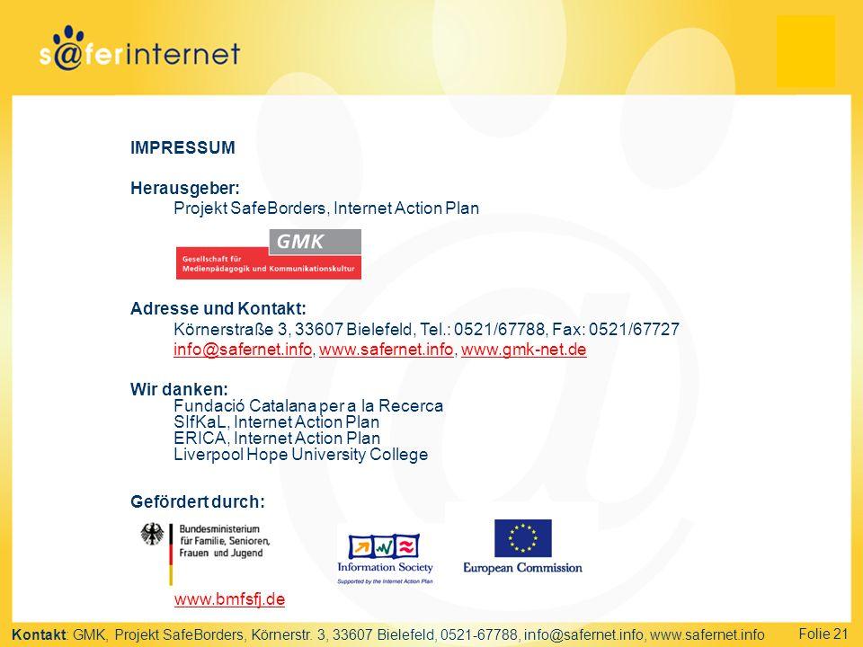 IMPRESSUM Herausgeber: Projekt SafeBorders, Internet Action Plan. Adresse und Kontakt: