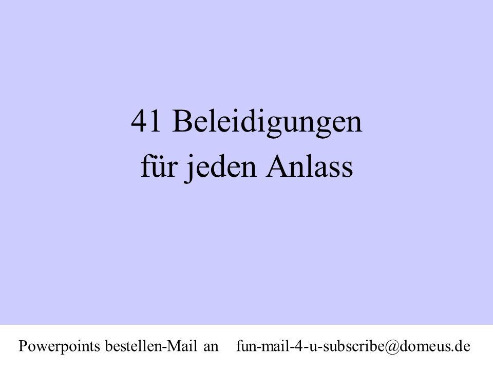 41 Beleidigungen für jeden Anlass