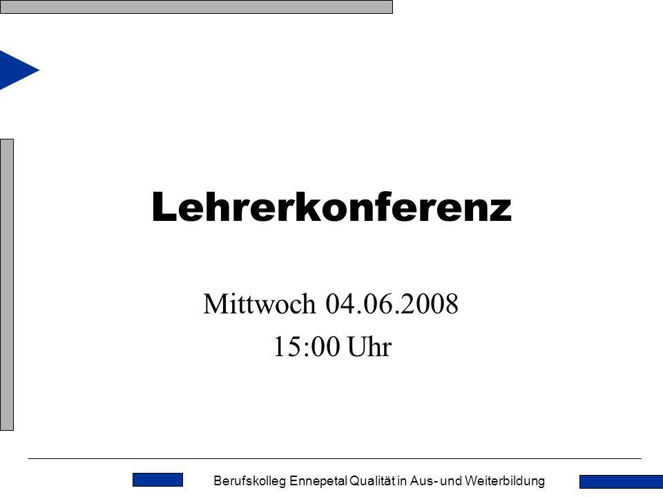 Lehrerkonferenz Mittwoch 04.06.2008 15:00 Uhr