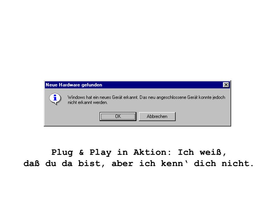 Plug & Play in Aktion: Ich weiß,