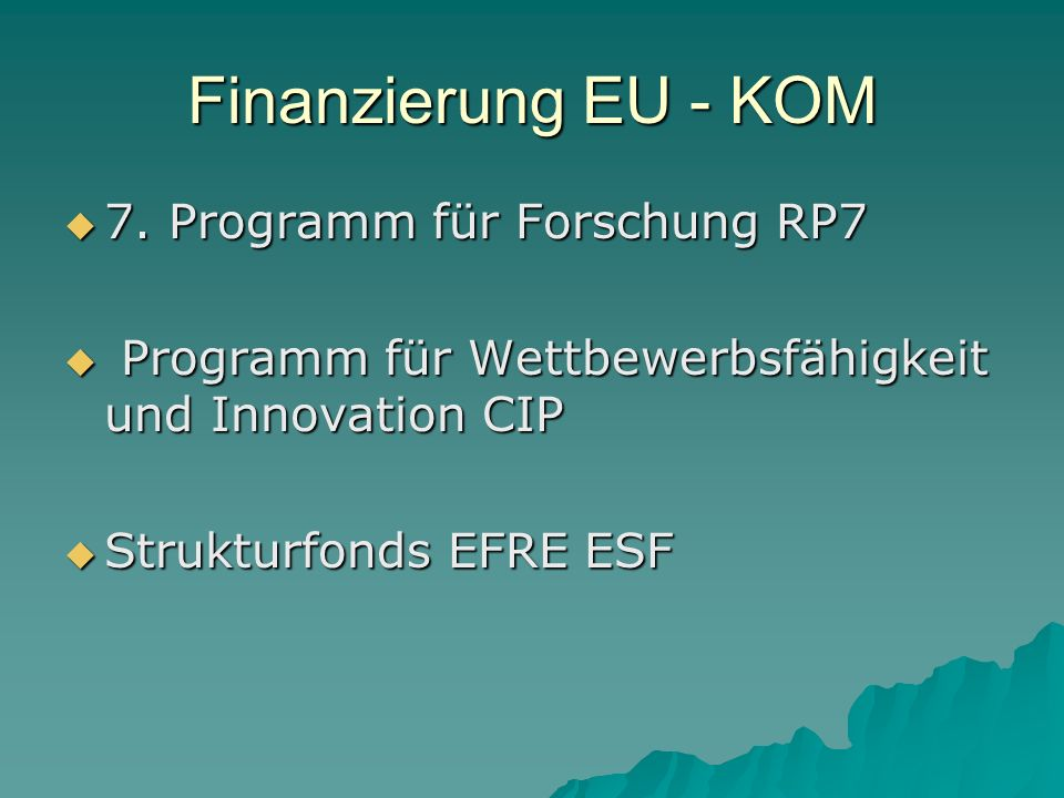 Finanzierung EU - KOM 7. Programm für Forschung RP7