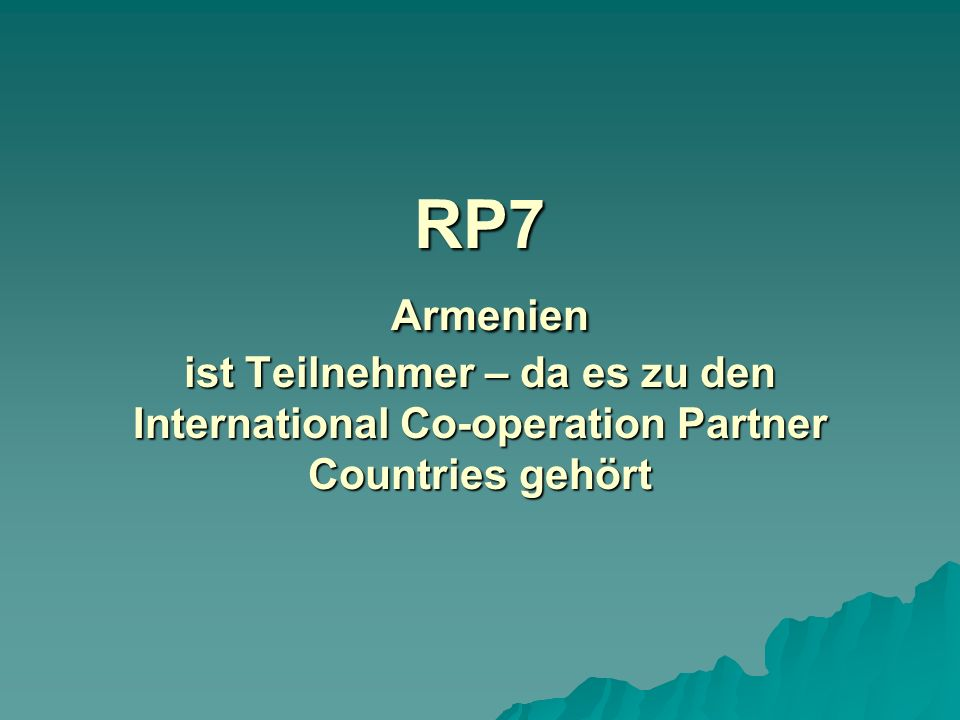 RP7 Armenien ist Teilnehmer – da es zu den International Co-operation Partner Countries gehört