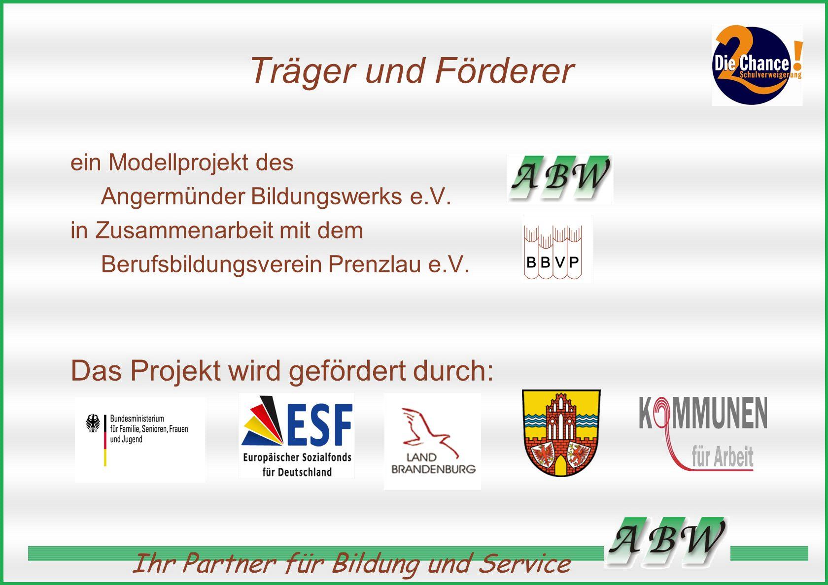 Träger und Förderer Das Projekt wird gefördert durch: