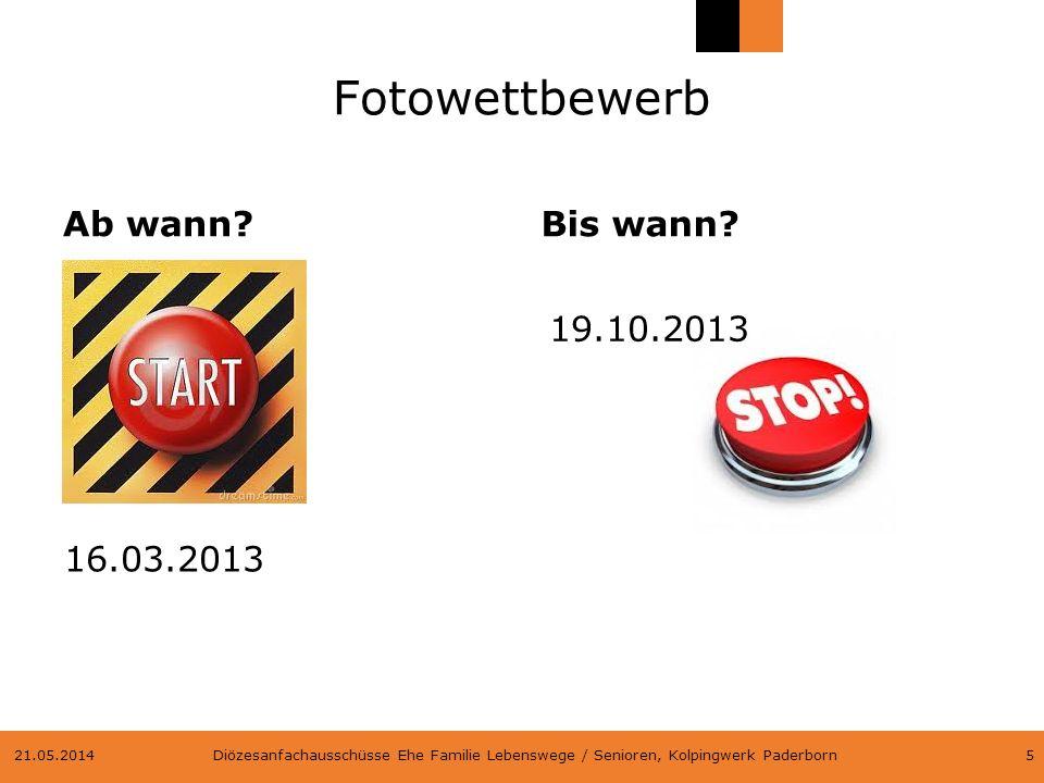 Fotowettbewerb Ab wann Bis wann 19.10.2013 16.03.2013 31.03.2017