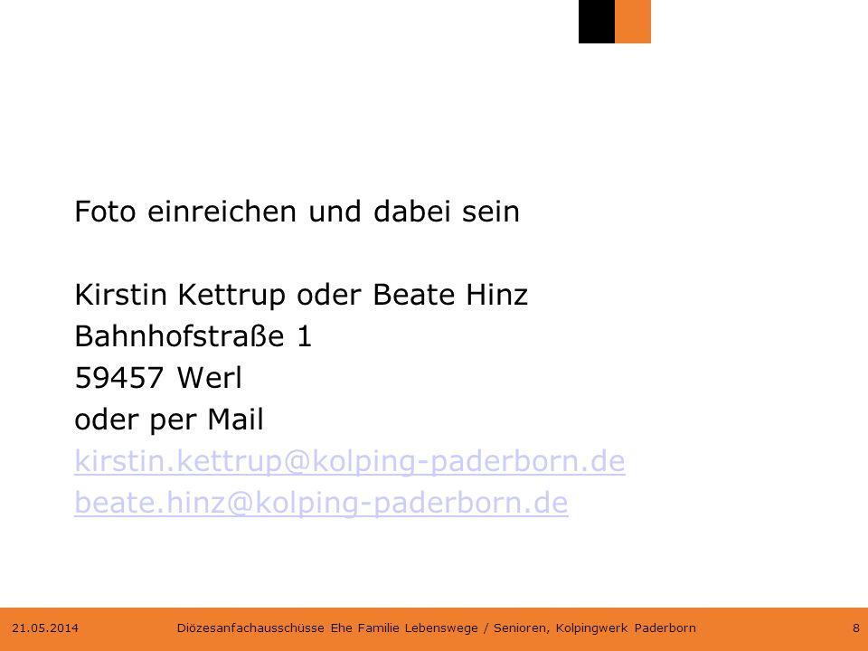 Foto einreichen und dabei sein Kirstin Kettrup oder Beate Hinz Bahnhofstraße 1 59457 Werl oder per Mail kirstin.kettrup@kolping-paderborn.de beate.hinz@kolping-paderborn.de