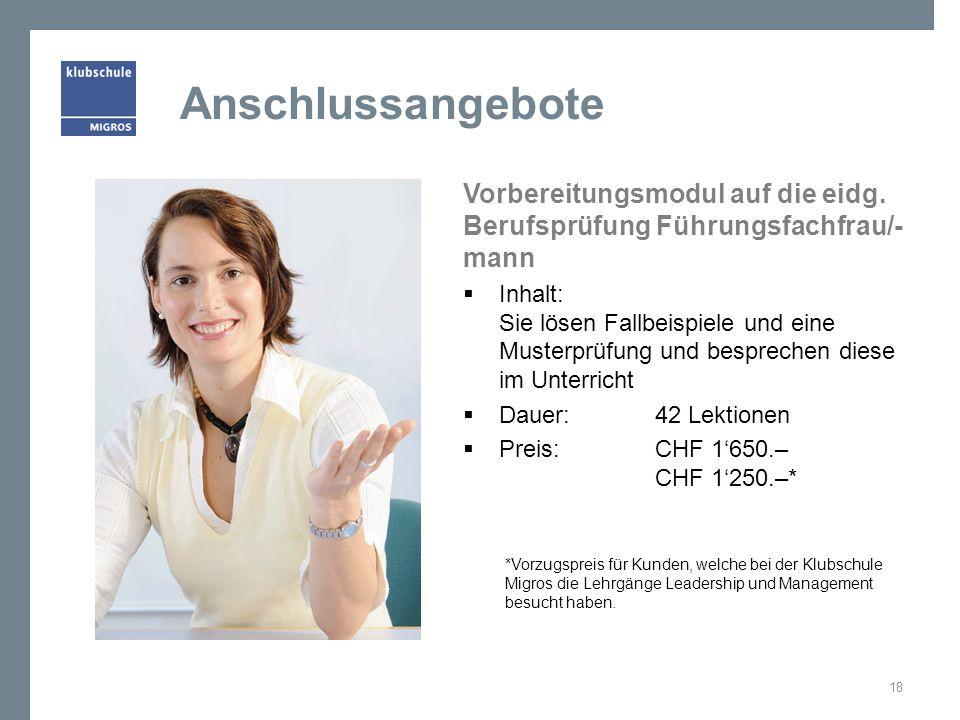Anschlussangebote Vorbereitungsmodul auf die eidg. Berufsprüfung Führungsfachfrau/-mann.
