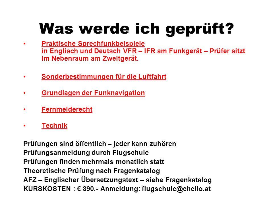 Was werde ich geprüft Praktische Sprechfunkbeispiele in Englisch und Deutsch VFR – IFR am Funkgerät – Prüfer sitzt im Nebenraum am Zweitgerät.