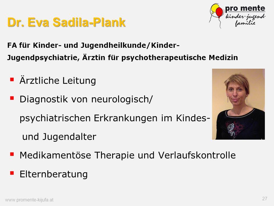 Dr. Eva Sadila-Plank FA für Kinder- und Jugendheilkunde/Kinder- Jugendpsychiatrie, Ärztin für psychotherapeutische Medizin