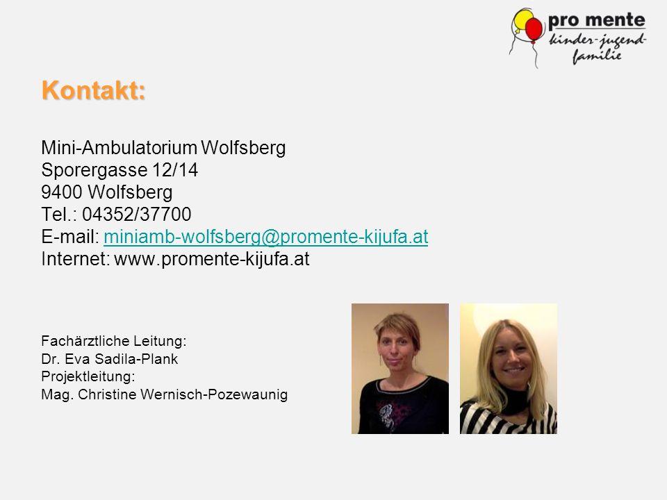 Kontakt: Mini-Ambulatorium Wolfsberg Sporergasse 12/14 9400 Wolfsberg