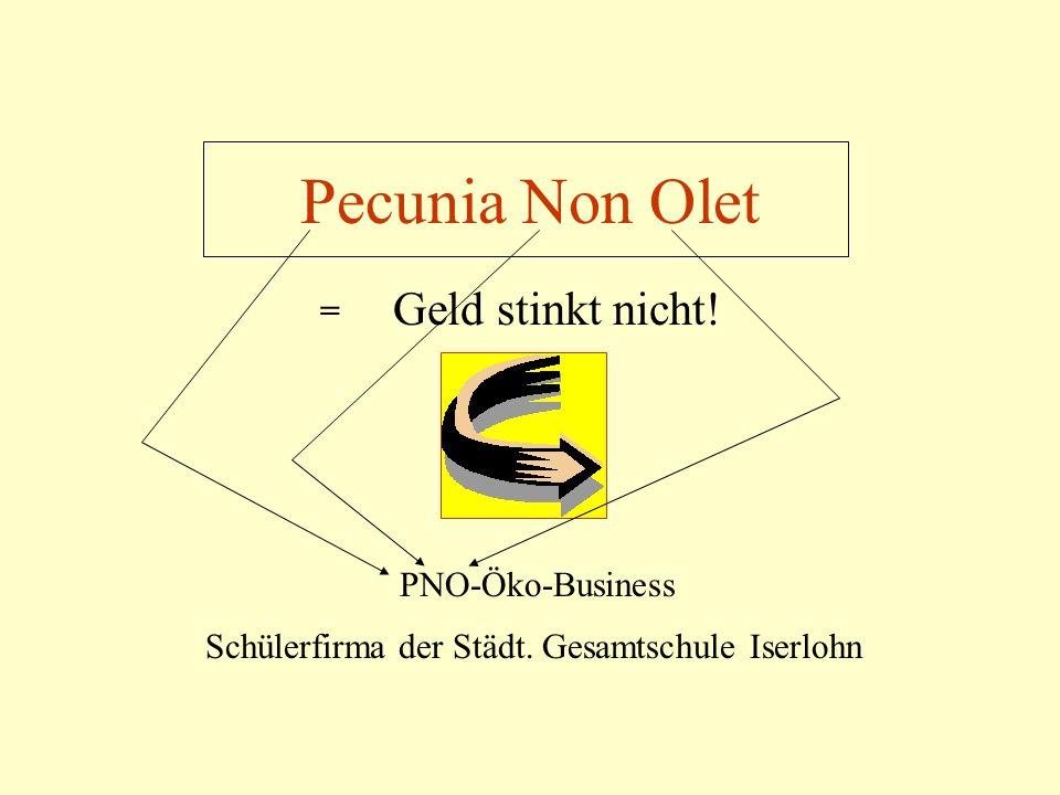Pecunia Non Olet Geld stinkt nicht! = PNO-Öko-Business