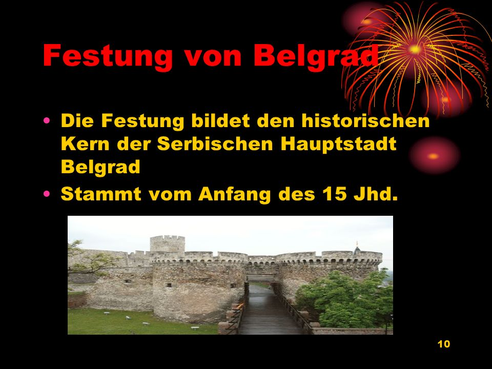 Festung von Belgrad Die Festung bildet den historischen Kern der Serbischen Hauptstadt Belgrad.