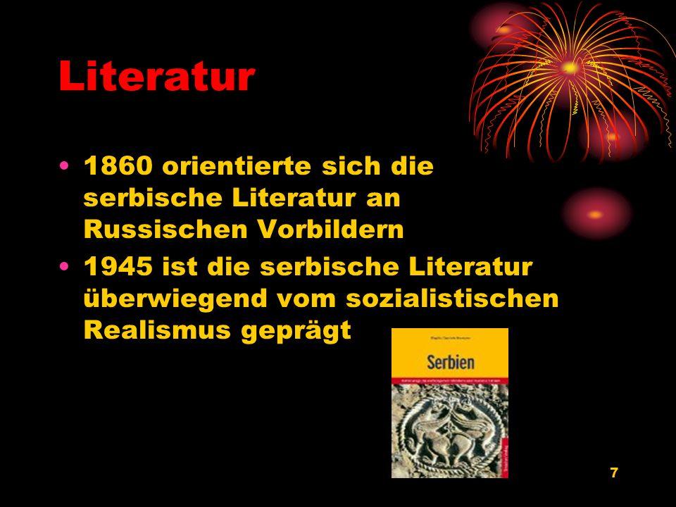 Literatur 1860 orientierte sich die serbische Literatur an Russischen Vorbildern.