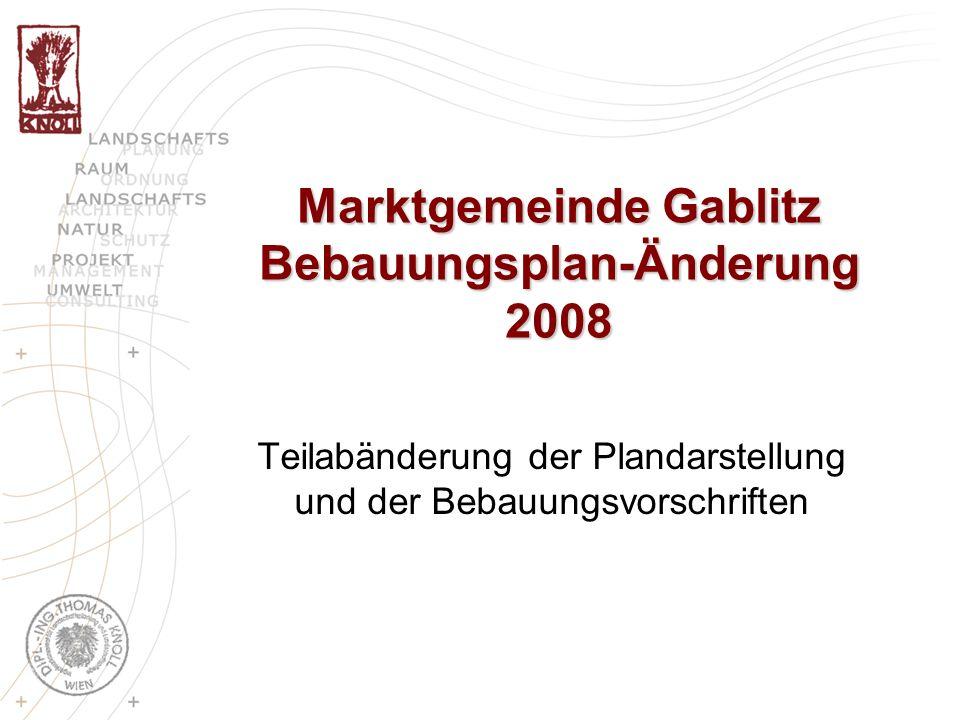 Marktgemeinde Gablitz Bebauungsplan-Änderung 2008