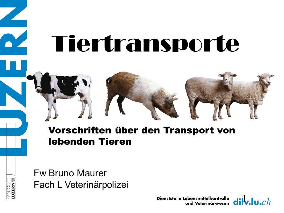 Tiertransporte Vorschriften über den Transport von lebenden Tieren
