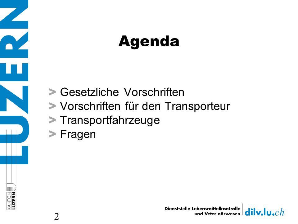 Agenda Gesetzliche Vorschriften Vorschriften für den Transporteur
