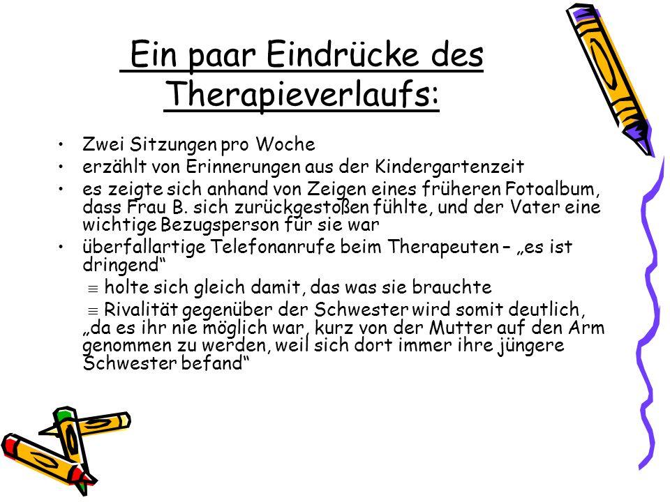 Ein paar Eindrücke des Therapieverlaufs: