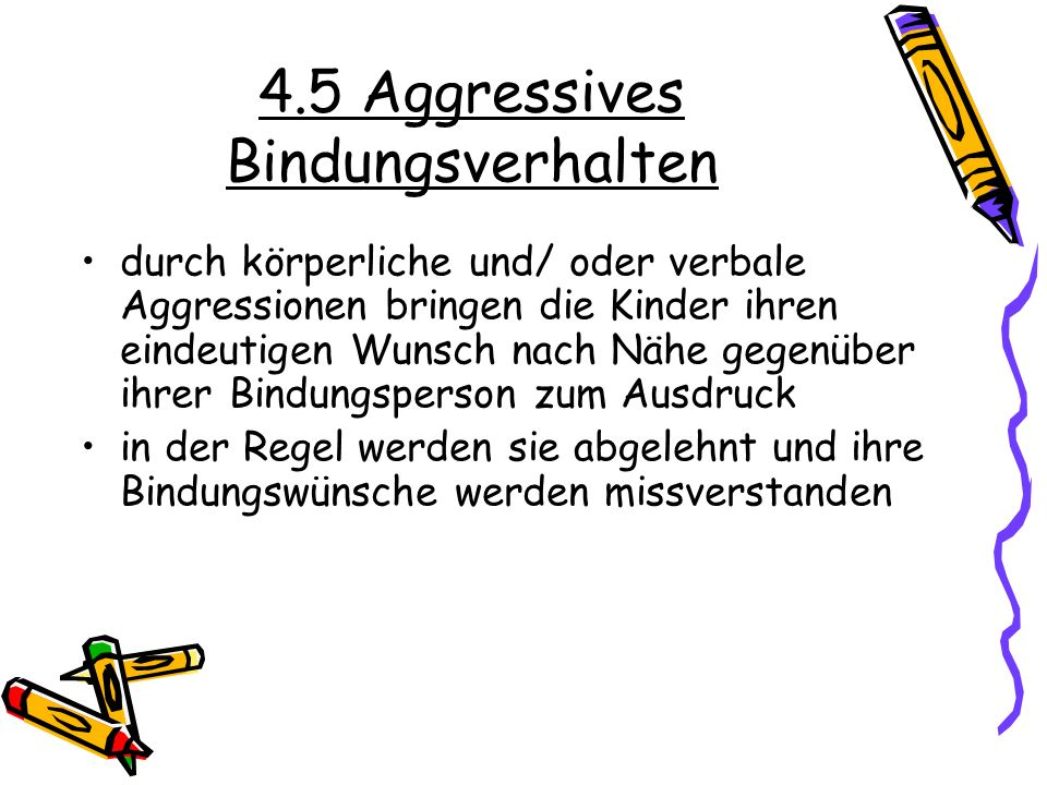 4.5 Aggressives Bindungsverhalten