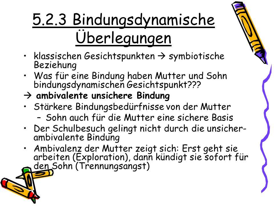 5.2.3 Bindungsdynamische Überlegungen