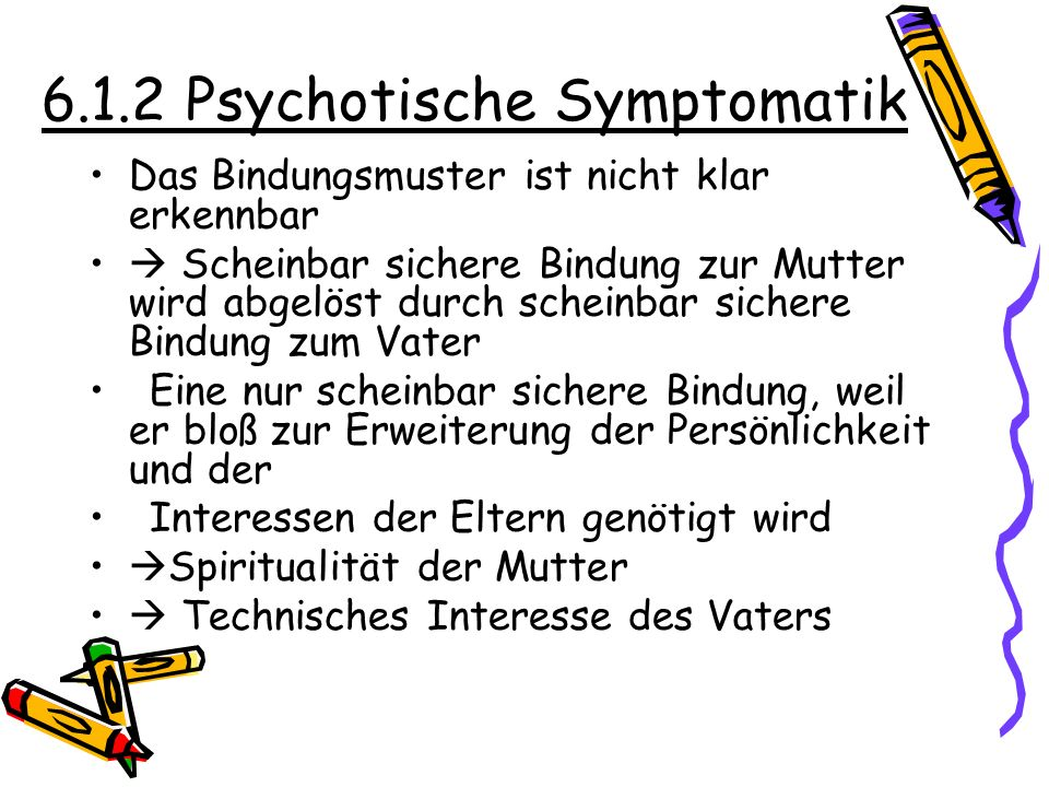 6.1.2 Psychotische Symptomatik