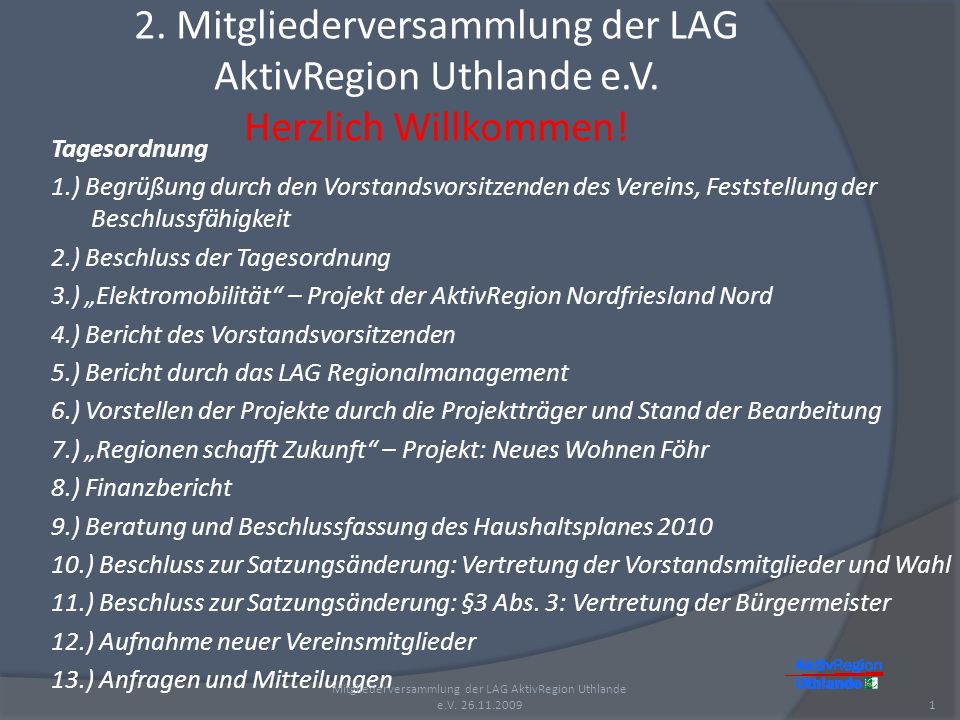 Mitgliederversammlung der LAG AktivRegion Uthlande e.V. 26.11.2009