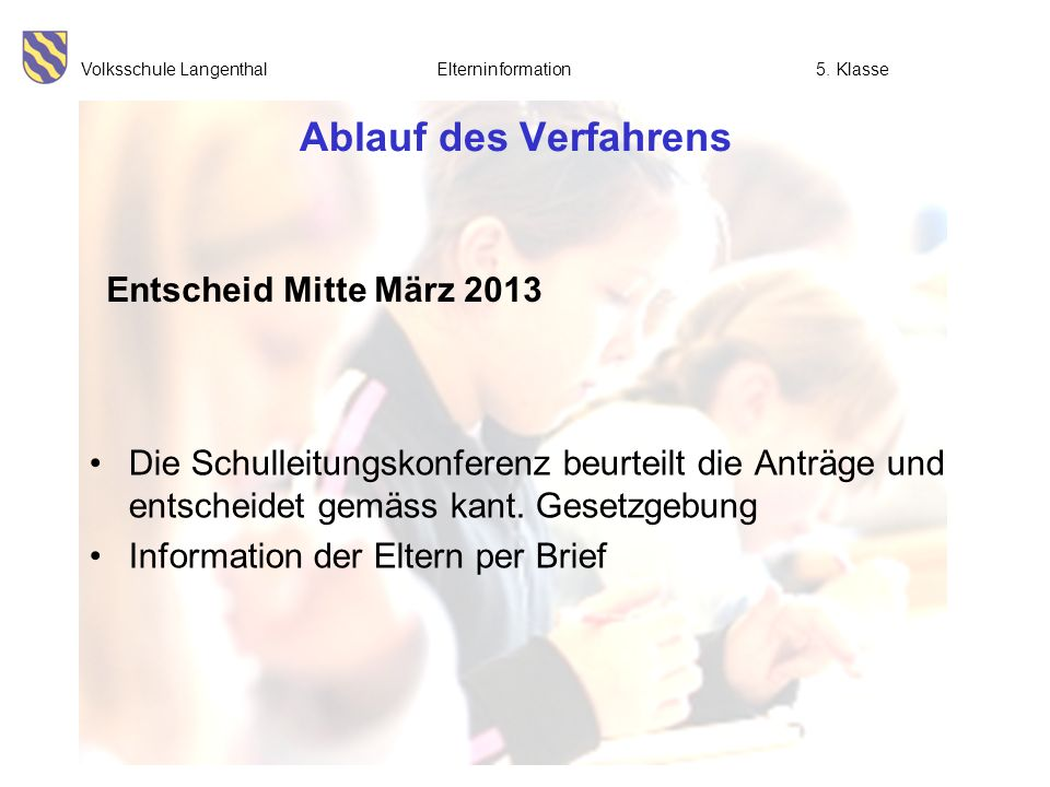 Ablauf des Verfahrens Entscheid Mitte März 2013