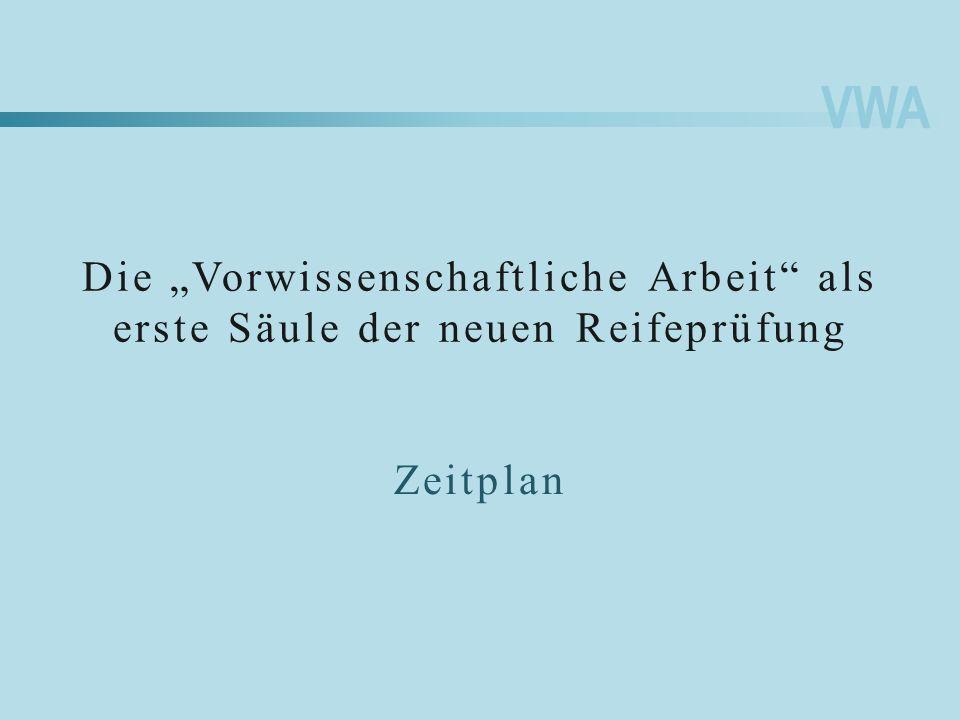 """Die """"Vorwissenschaftliche Arbeit als erste Säule der neuen Reifeprüfung"""