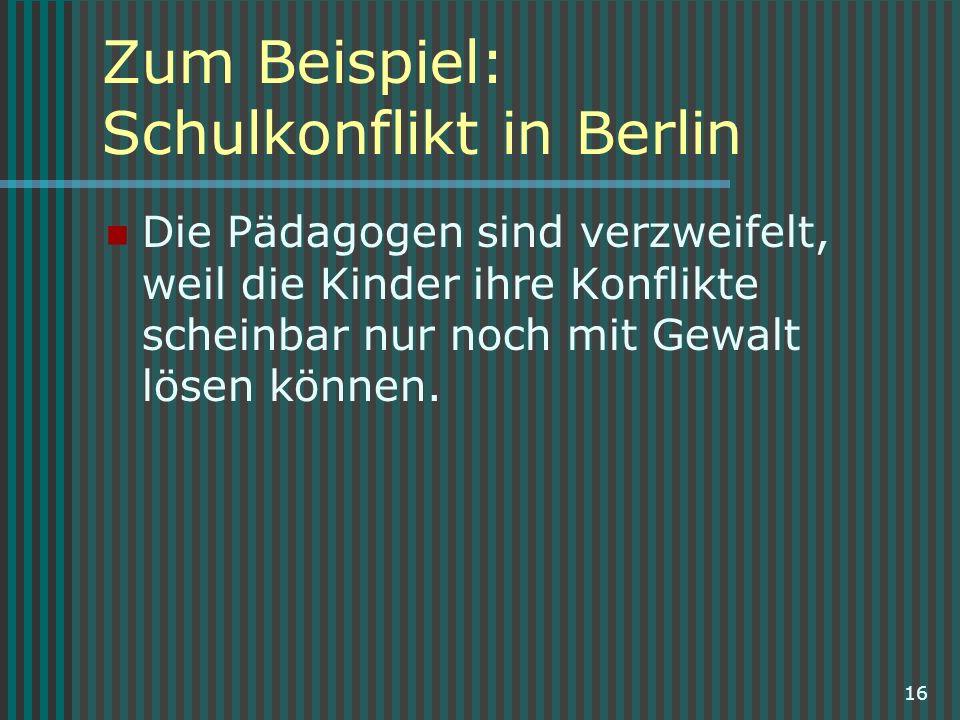 Zum Beispiel: Schulkonflikt in Berlin