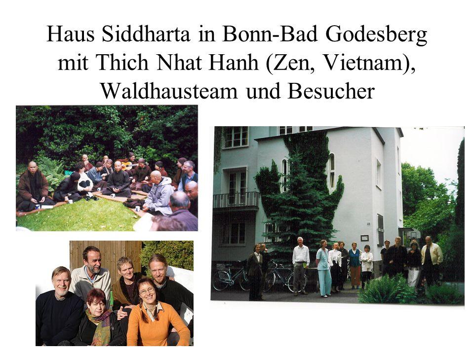 Haus Siddharta in Bonn-Bad Godesberg mit Thich Nhat Hanh (Zen, Vietnam), Waldhausteam und Besucher